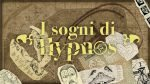 I sogni di Hypnos – Parte III: Affrontare il Sogno